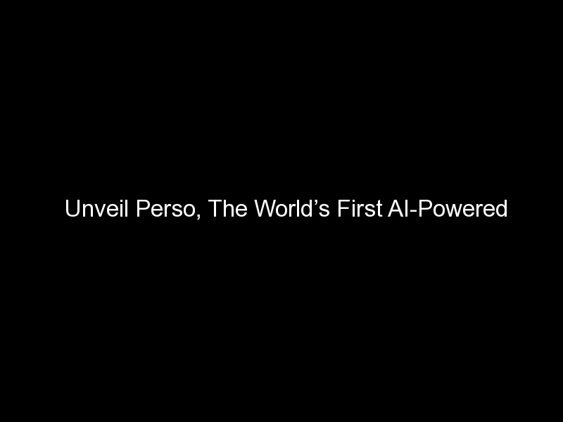 unveil perso the worlds first ai powered device for skincare and cosmetics 763 - Unveil Perso, The World's First AI-Powered Device For Skincare And Cosmetics